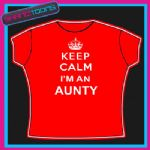 KEEP CALM I'M AN AUNTY LADIES WOMENS ADULTS SIZES TSHIRT GIFT